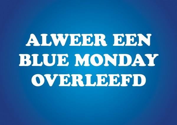 366 dagen verbinding – Dag 17 – Blue Monday…